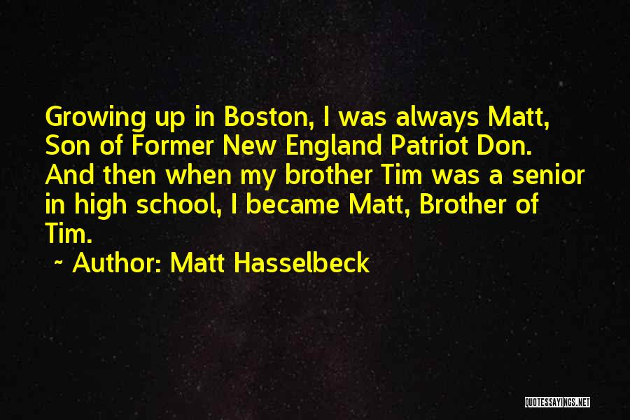New England Patriot Quotes By Matt Hasselbeck