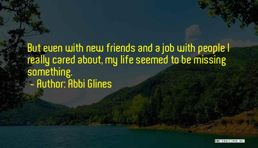 New Friends In Your Life Quotes By Abbi Glines