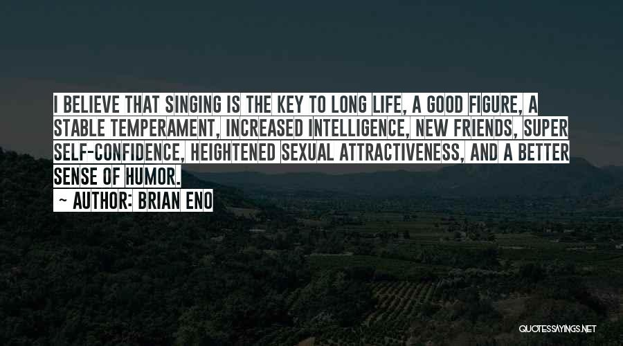 New Friends In Your Life Quotes By Brian Eno