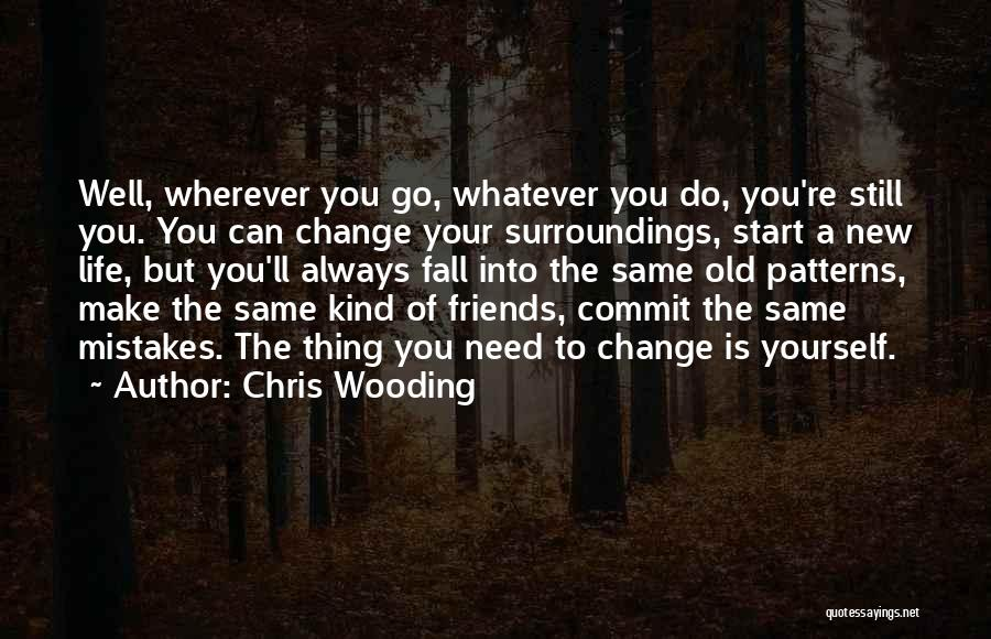 New Friends In Your Life Quotes By Chris Wooding
