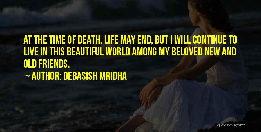 New Friends In Your Life Quotes By Debasish Mridha