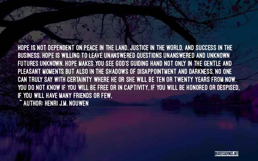 New Friends In Your Life Quotes By Henri J.M. Nouwen