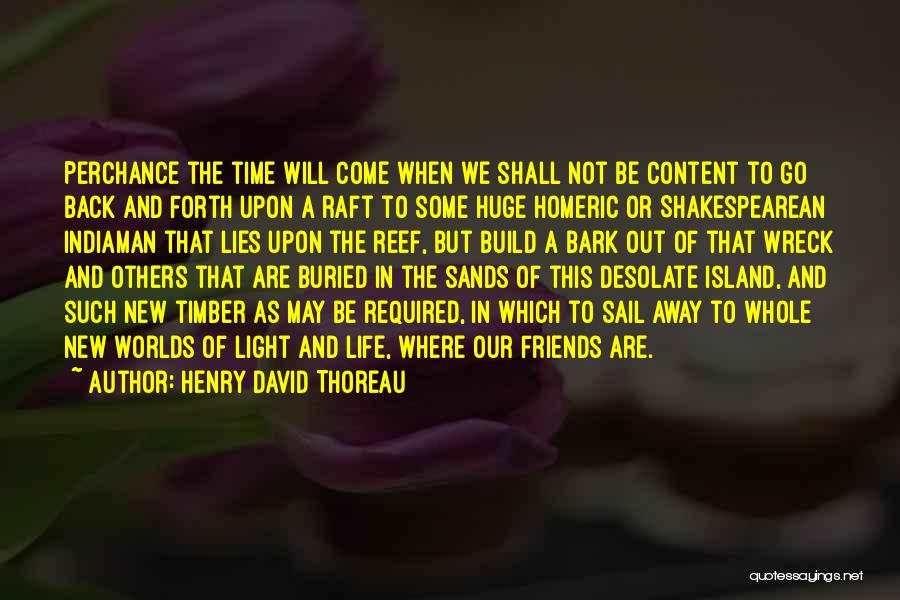 New Friends In Your Life Quotes By Henry David Thoreau