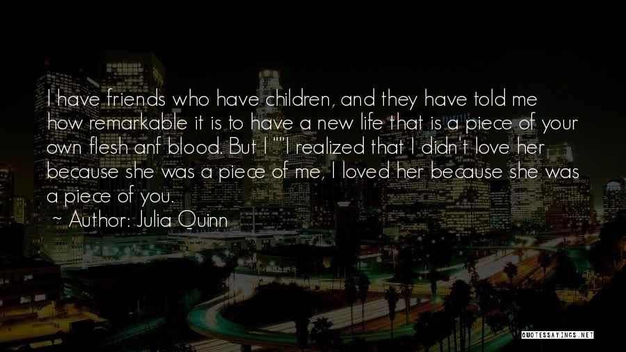 New Friends In Your Life Quotes By Julia Quinn