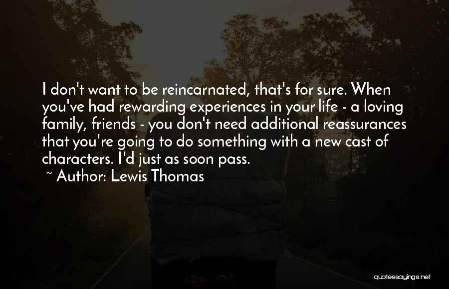 New Friends In Your Life Quotes By Lewis Thomas