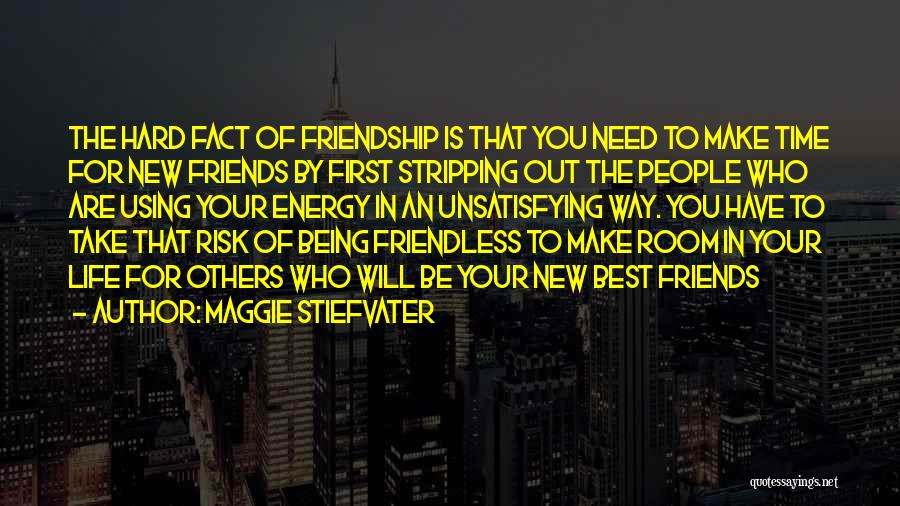 New Friends In Your Life Quotes By Maggie Stiefvater