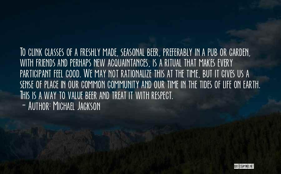 New Friends In Your Life Quotes By Michael Jackson