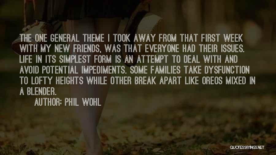 New Friends In Your Life Quotes By Phil Wohl