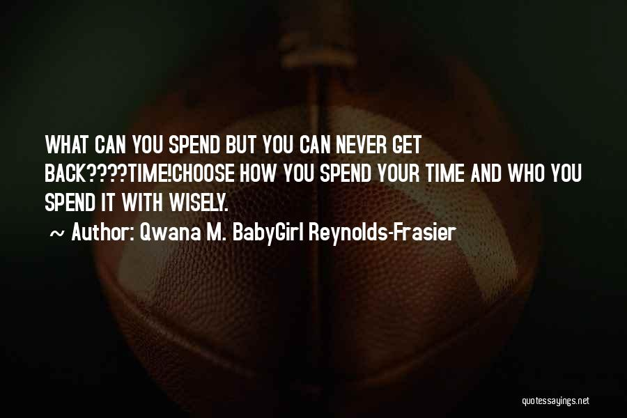 New Friends In Your Life Quotes By Qwana M. BabyGirl Reynolds-Frasier