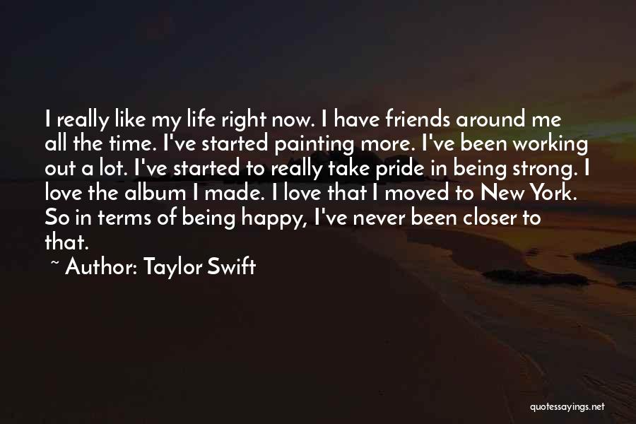 New Friends In Your Life Quotes By Taylor Swift