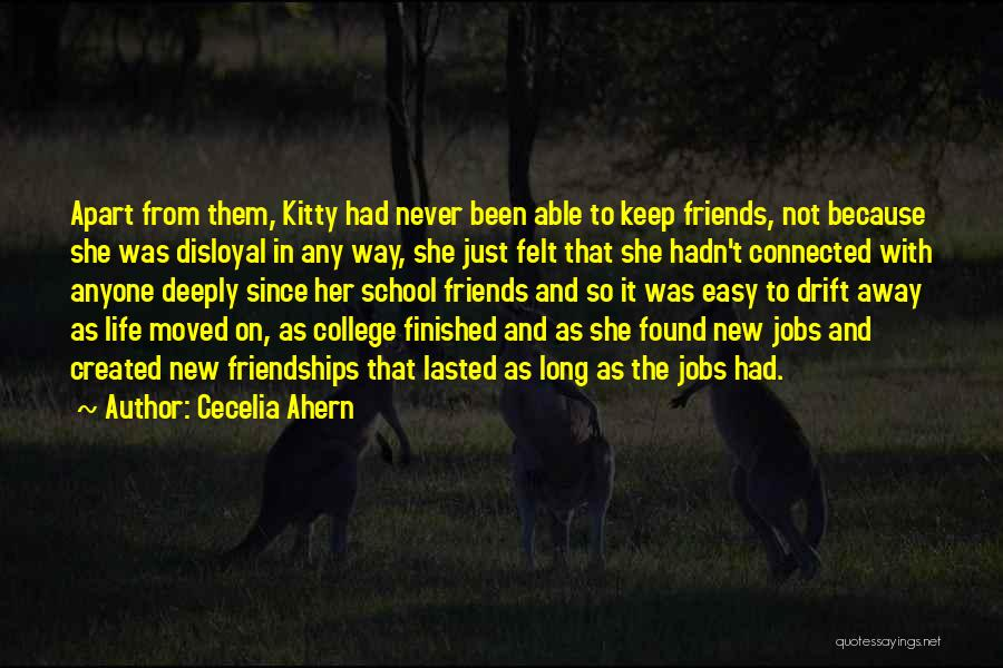 New Friendships In College Quotes By Cecelia Ahern
