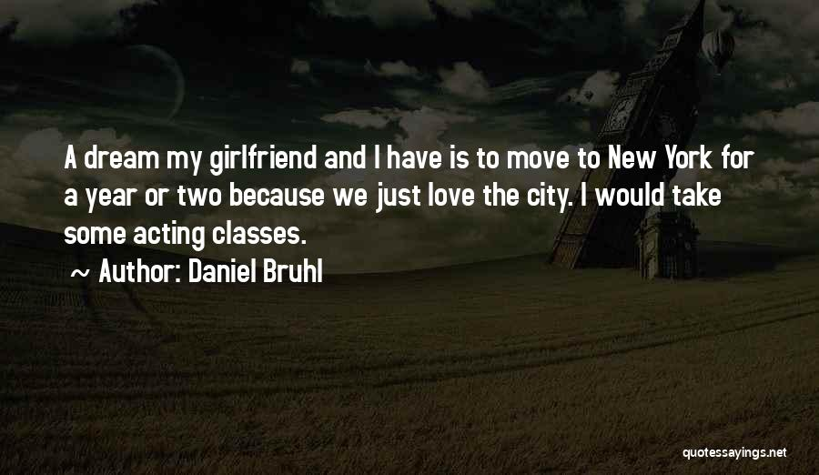 New Girlfriend Love Quotes By Daniel Bruhl
