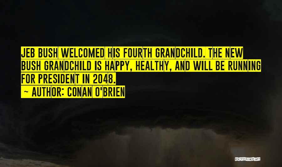 New Grandchild Quotes By Conan O'Brien