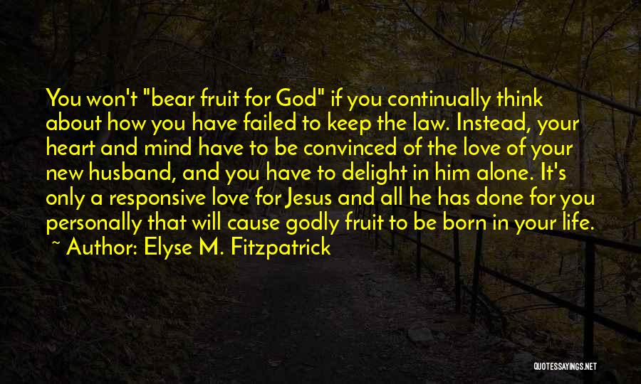 New Heart Quotes By Elyse M. Fitzpatrick