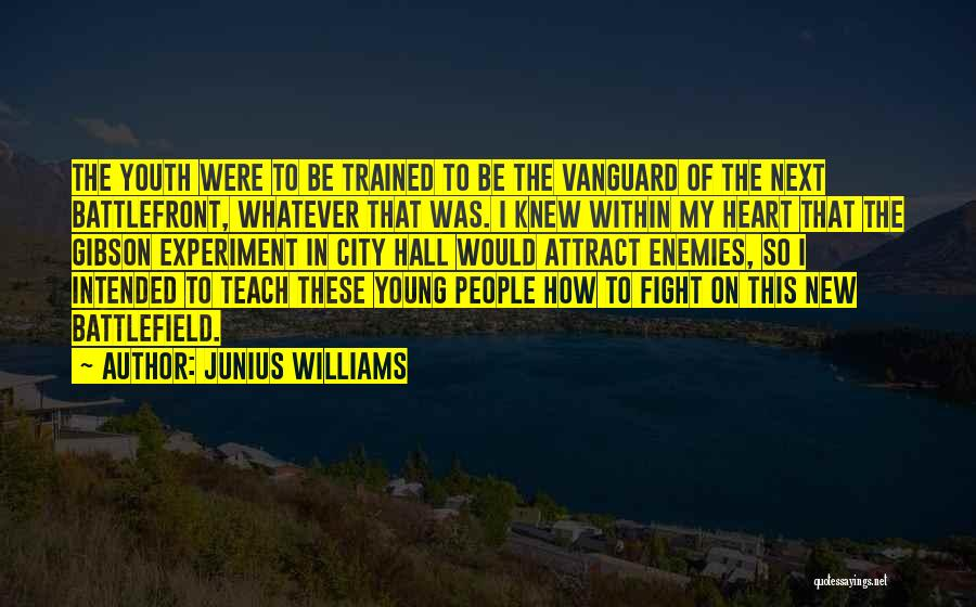 New Heart Quotes By Junius Williams