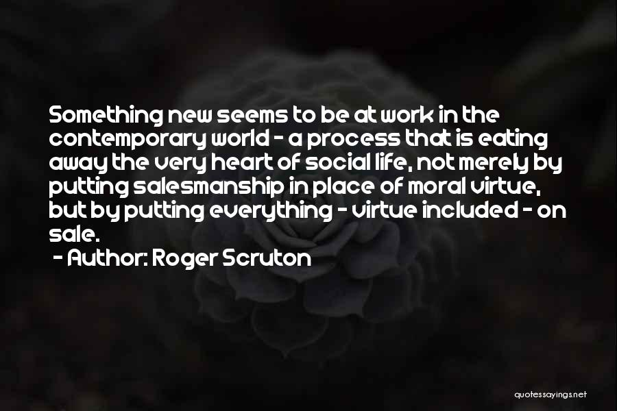 New Heart Quotes By Roger Scruton