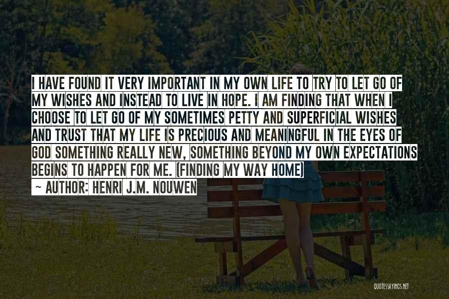 New Home Well Wishes Quotes By Henri J.M. Nouwen
