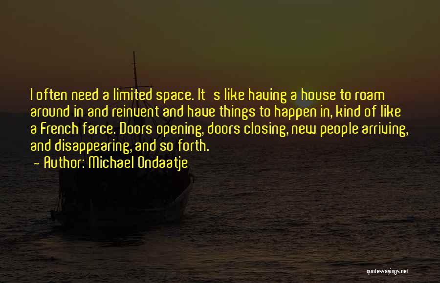 New House Opening Quotes By Michael Ondaatje
