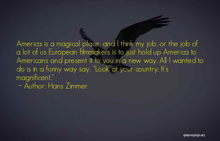 New Job Funny Quotes By Hans Zimmer