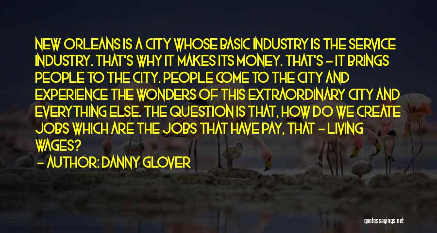 New Jobs Quotes By Danny Glover