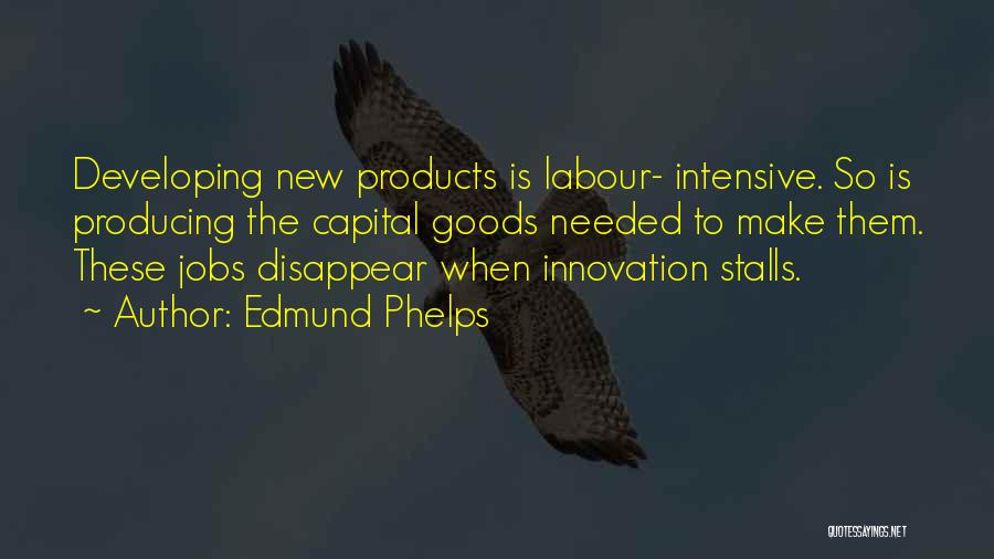 New Jobs Quotes By Edmund Phelps