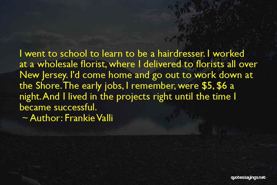 New Jobs Quotes By Frankie Valli