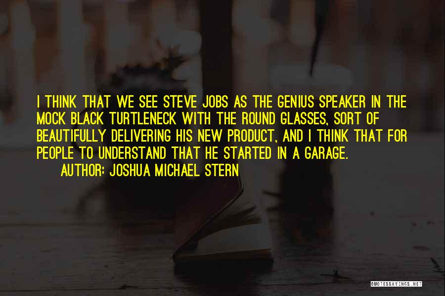 New Jobs Quotes By Joshua Michael Stern