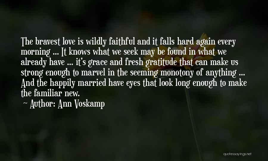 New Love Found Quotes By Ann Voskamp