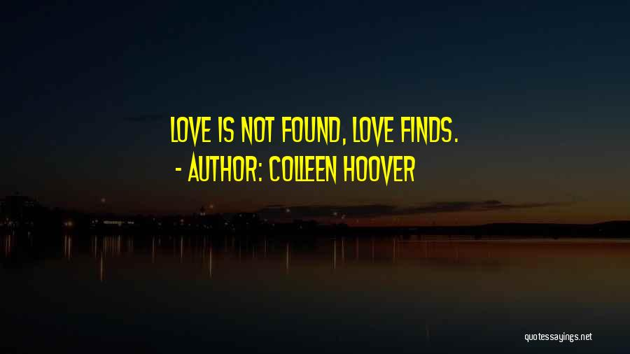 New Love Found Quotes By Colleen Hoover