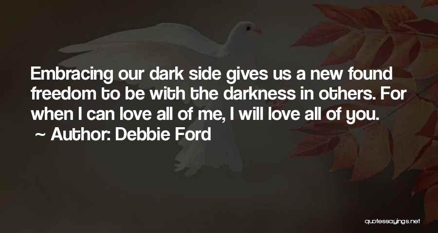 New Love Found Quotes By Debbie Ford