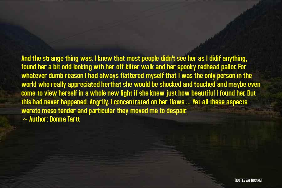 New Love Found Quotes By Donna Tartt
