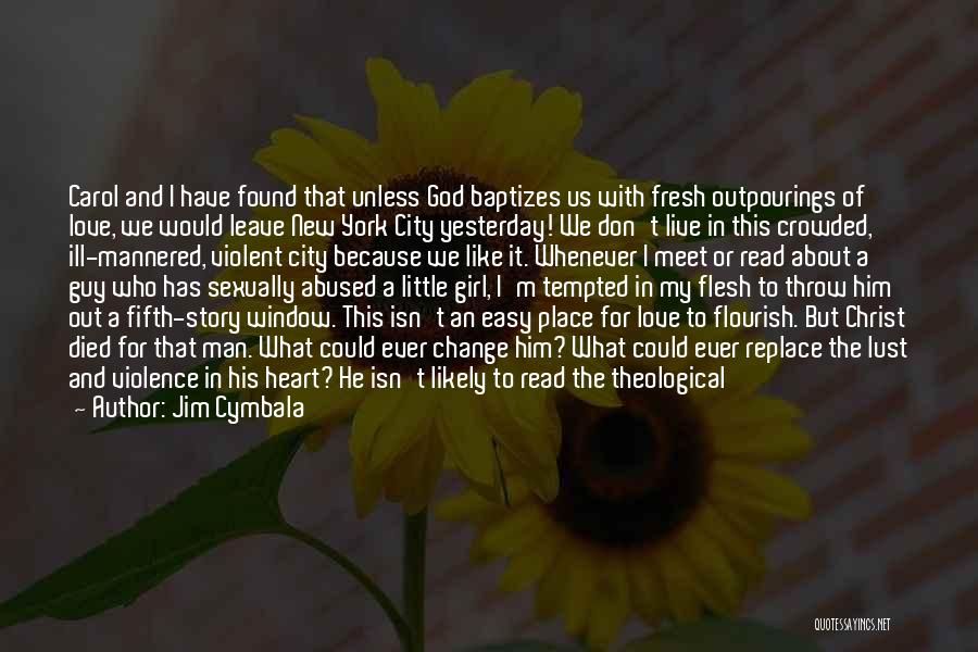 New Love Found Quotes By Jim Cymbala