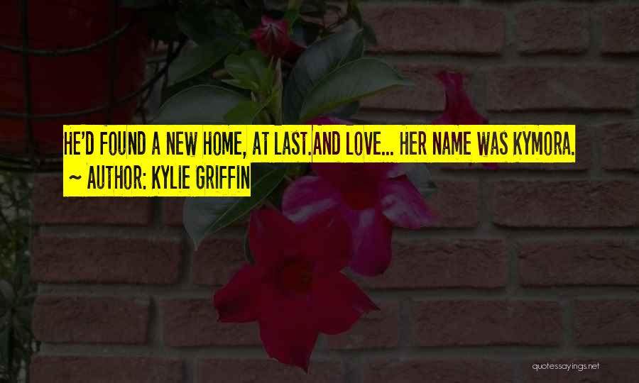 New Love Found Quotes By Kylie Griffin
