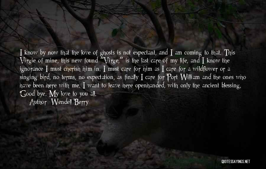 New Love Found Quotes By Wendell Berry