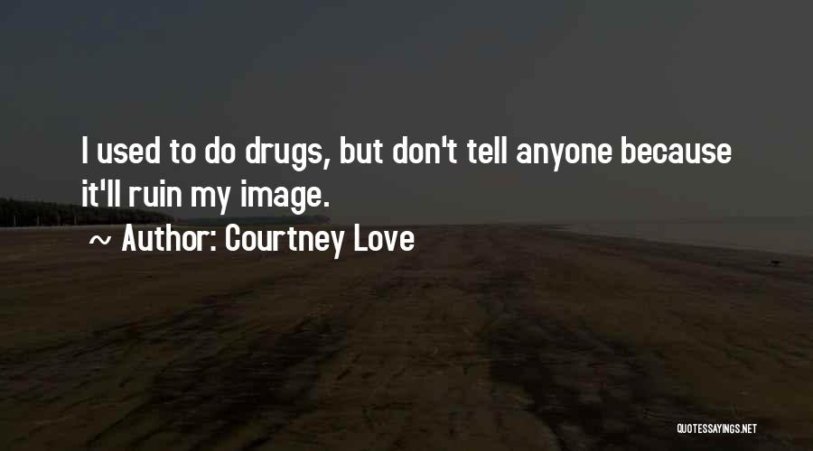 New Love Quotes By Courtney Love