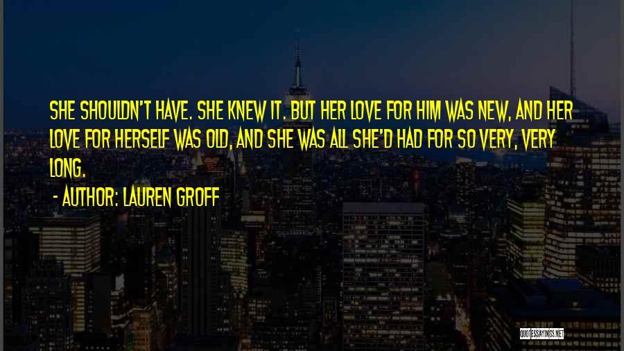 New Love Quotes By Lauren Groff