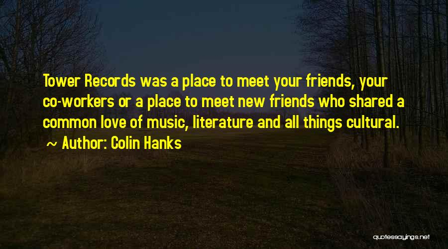 New Meet Friends Quotes By Colin Hanks