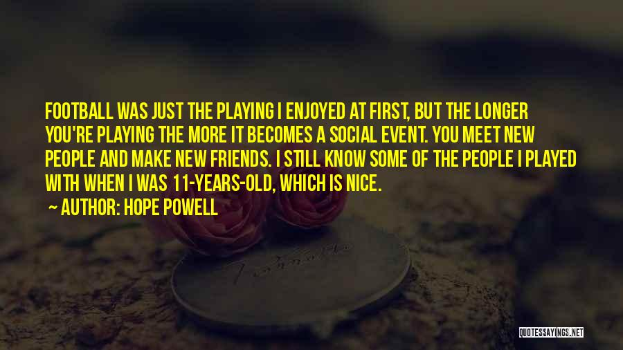 New Meet Friends Quotes By Hope Powell