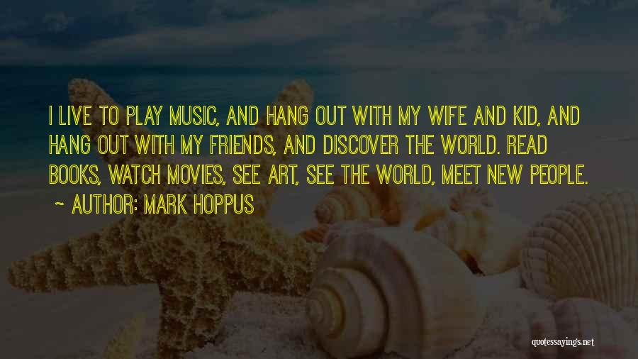 New Meet Friends Quotes By Mark Hoppus