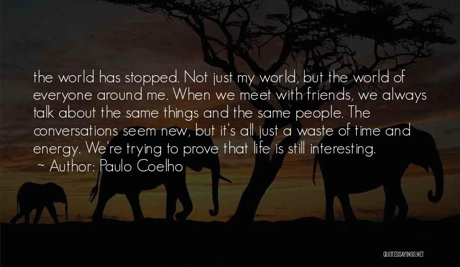 New Meet Friends Quotes By Paulo Coelho