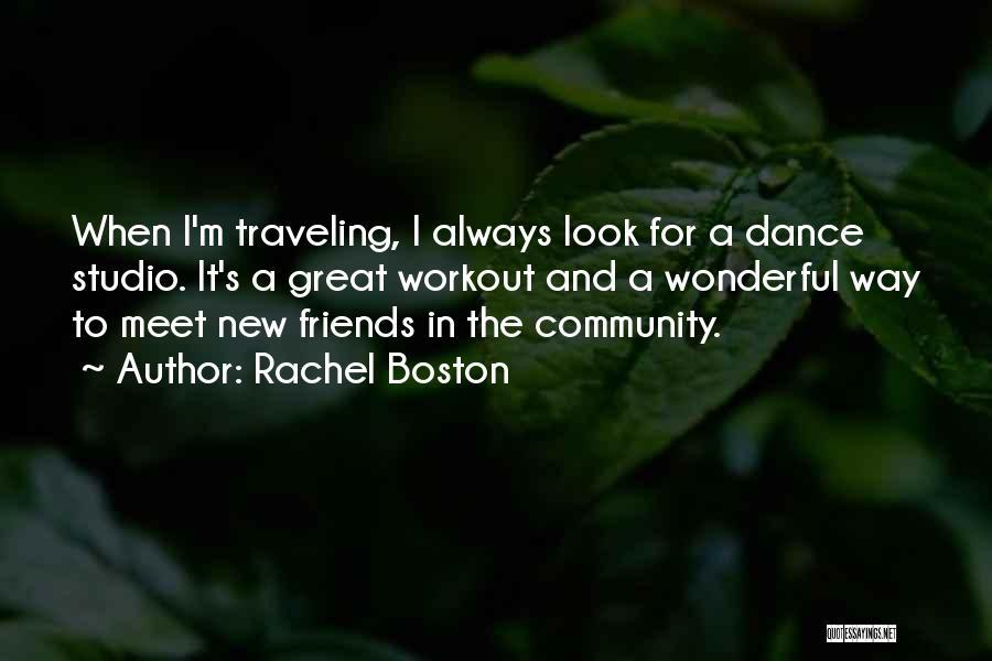 New Meet Friends Quotes By Rachel Boston