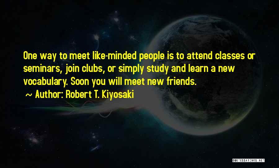 New Meet Friends Quotes By Robert T. Kiyosaki