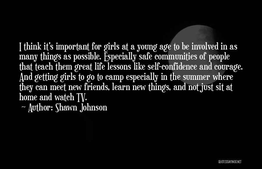 New Meet Friends Quotes By Shawn Johnson