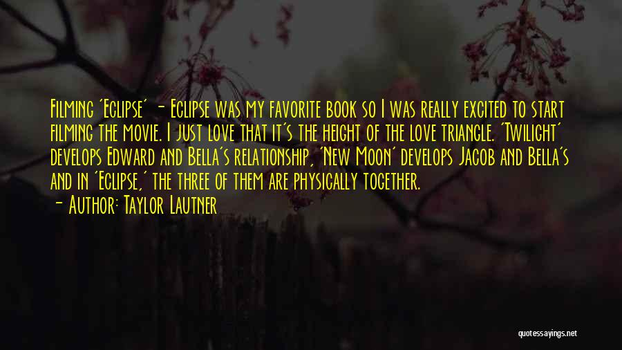 New Moon Movie Love Quotes By Taylor Lautner