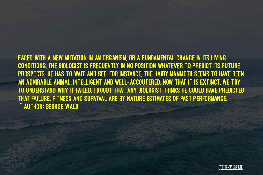 New Prospects Quotes By George Wald