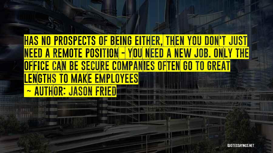 New Prospects Quotes By Jason Fried