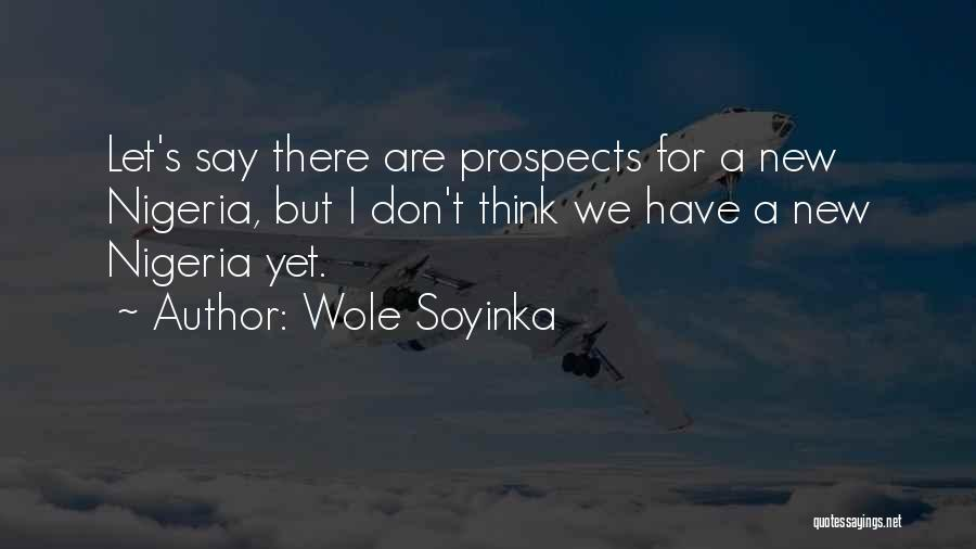 New Prospects Quotes By Wole Soyinka