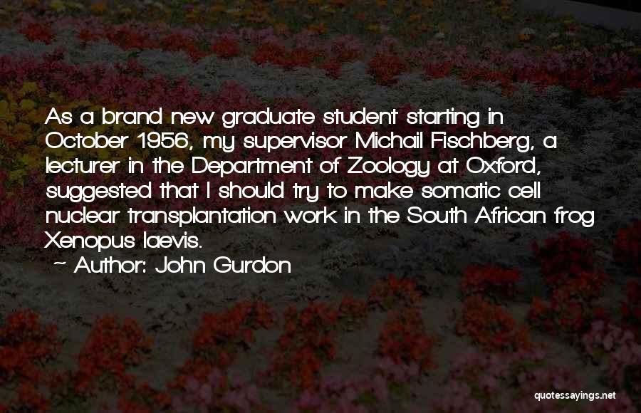 New Supervisor Quotes By John Gurdon
