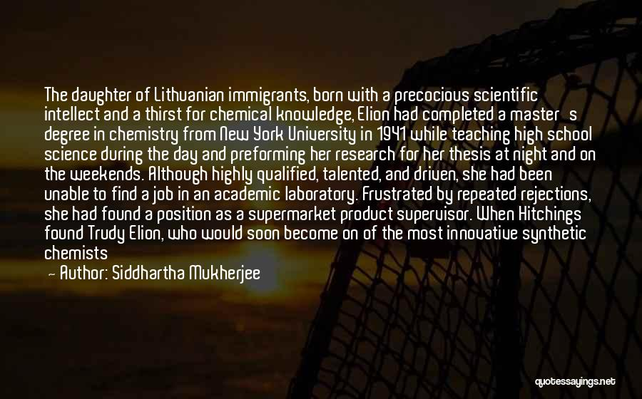 New Supervisor Quotes By Siddhartha Mukherjee