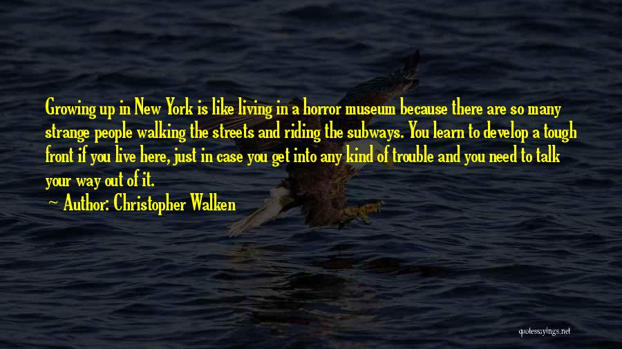 New Way Of Living Quotes By Christopher Walken